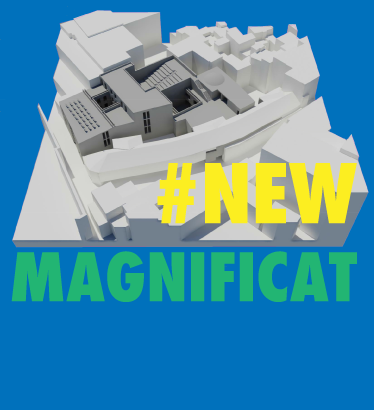 THE NEW BUILDING OF THE MAGNIFICAT